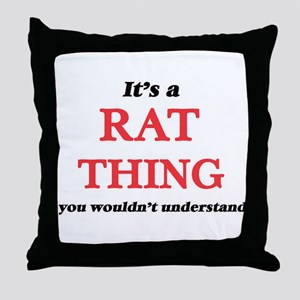 It's a Rat thing, you wouldn' Throw Pillow