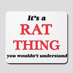 It's a Rat thing, you wouldn't u Mousepad