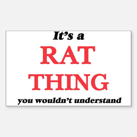 It's a Rat thing, you wouldn't und Decal