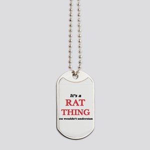 It's a Rat thing, you wouldn't un Dog Tags