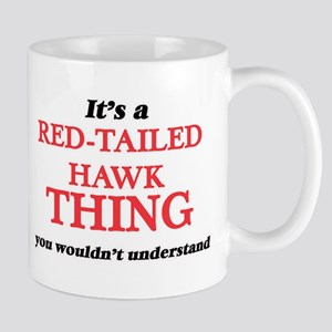 It's a Red-Tailed Hawk thing, you wouldn& Mugs