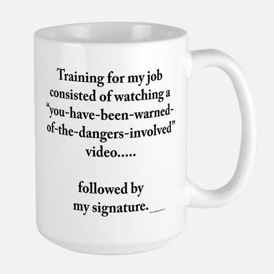 Large Mug-dangerous job