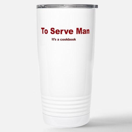 To serve man Stainless Steel Travel Mug