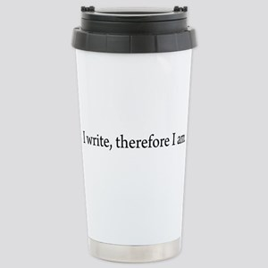 I write Therefore I am Stainless Steel Travel Mug