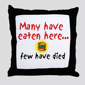 Many Have Eaten Here Throw Pillow