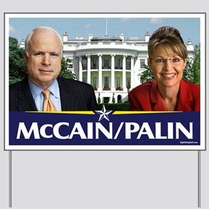 McCain - Palin! Yard Sign