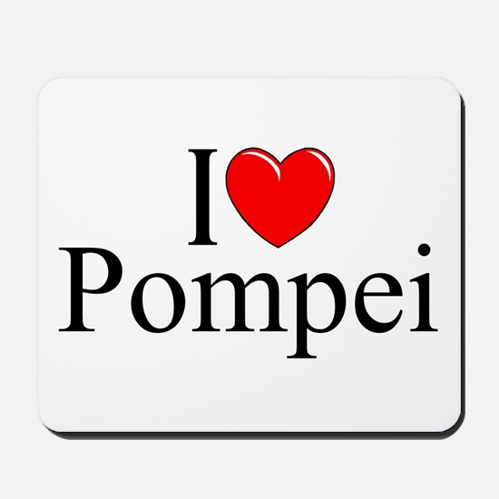 """I Love (Heart) Pompei"" Mousepad"