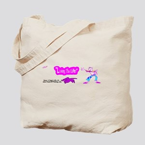 """LIVING THE LIFE!"" Tote Bag"