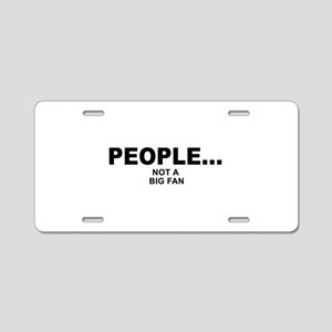 people not a big fan music Aluminum License Plate