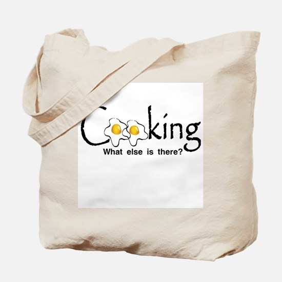 Cooking what else is there? Tote Bag