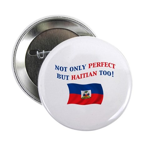 "Perfect Haitian 2.25"" Button"