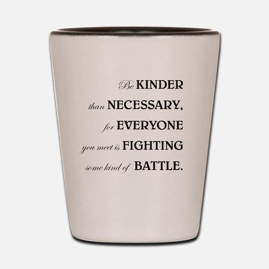 BE KINDER... Shot Glass