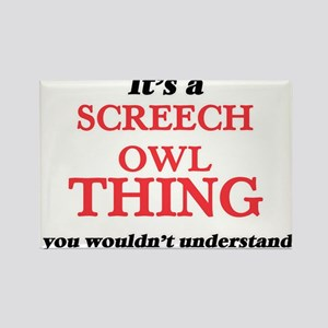 It's a Screech Owl thing, you wouldn&# Magnets
