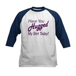 Have You Hugged My Kids Baseball Jersey