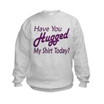 Have You Hugged My Kids Sweatshirt