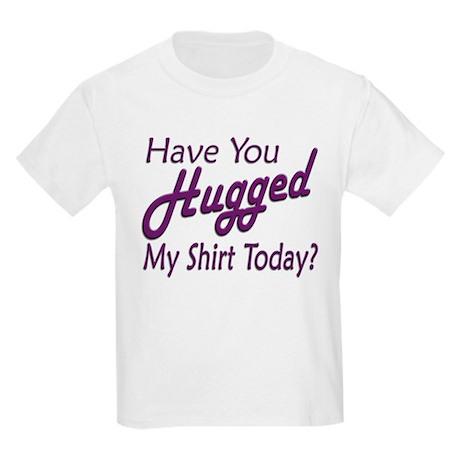 Have You Hugged My Kids Light T-Shirt