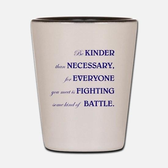 BE KINDER Shot Glass