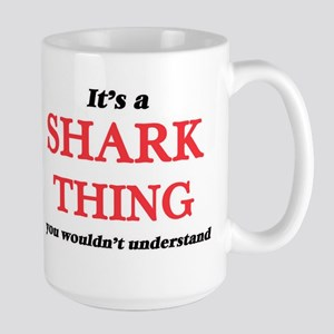 It's a Shark thing, you wouldn't unde Mugs