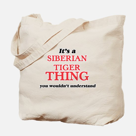 It's a Siberian Tiger thing, you woul Tote Bag