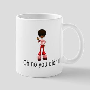 Oh no you didn't! Mug