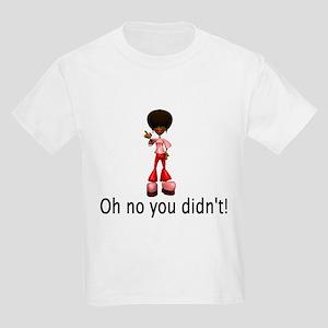 Oh no you didn't! Kids Light T-Shirt