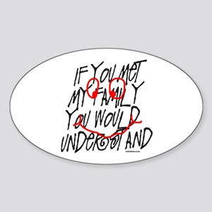 IF YOU MET MY FAMILY Oval Sticker