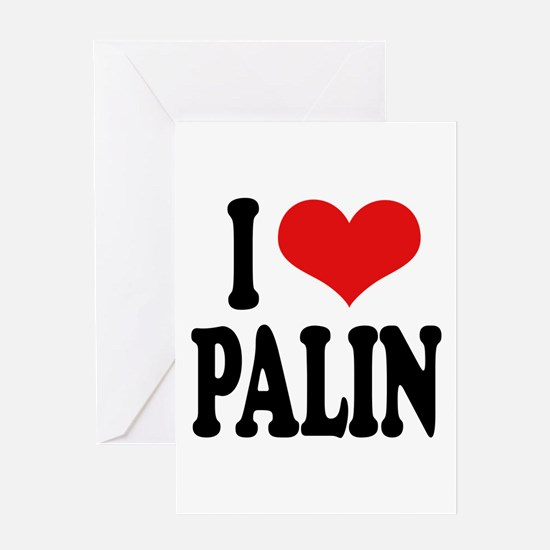 I Love Palin Greeting Card