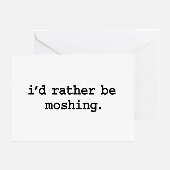 i'd rather be moshing. Greeting Card
