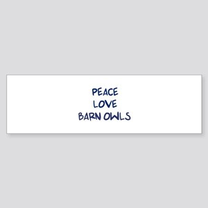 Peace, Love, Barn Owls Bumper Sticker