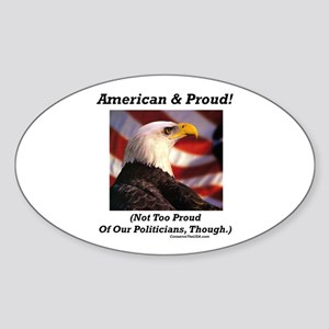 """Proud Of Politicians?"" Oval Sticker"