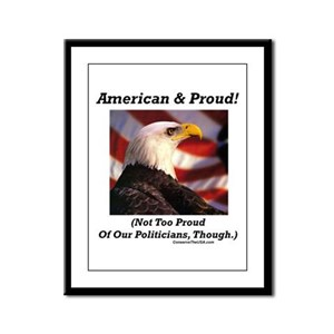 """Proud Of Politicians?"" Framed Panel Print"