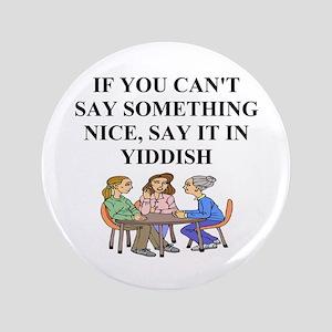 "jewish yidish wisdom gifts an 3.5"" Button"