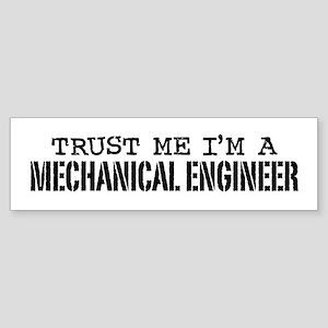 Trust Me I'm a Mechanical Engineer Sticker (Bumper