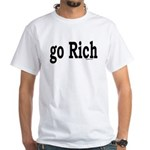 go Rich White T-Shirt
