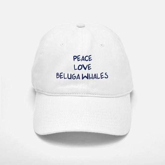 Peace, Love, Beluga Whales Baseball Baseball Cap