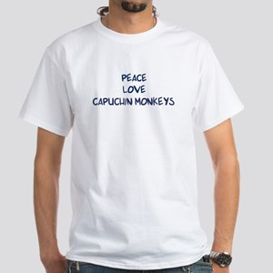 Peace, Love, Capuchin Monkeys White T-Shirt