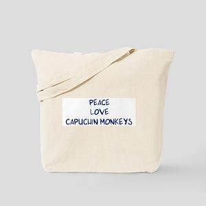 Peace, Love, Capuchin Monkeys Tote Bag