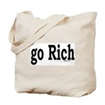 go Rich Tote Bag