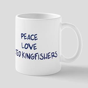 Peace, Love, Belted Kingfishe Mug