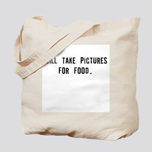 Will Take Pictures for Food Tote Bag