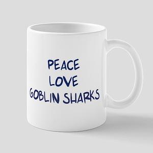 Peace, Love, Goblin Sharks Mug