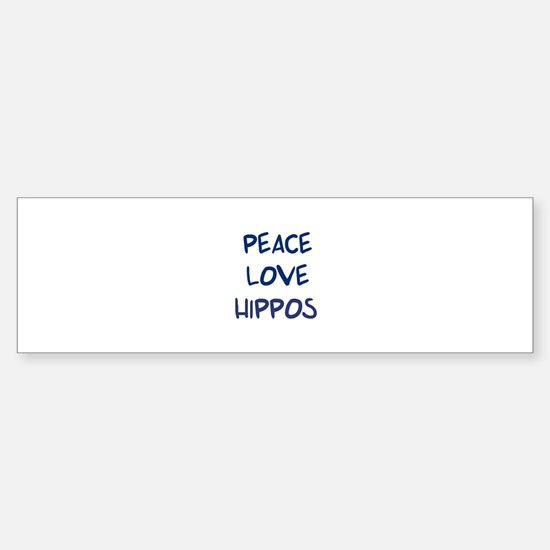 Peace, Love, Hippos Bumper Bumper Bumper Sticker