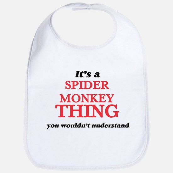 It's a Spider Monkey thing, you would Baby Bib