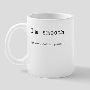I'm smooth (feel for yourself) Mug