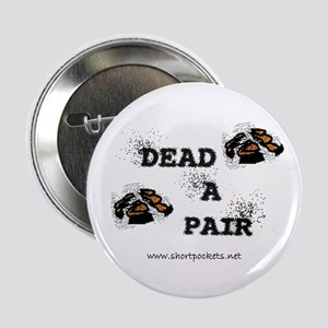 "ShortPockets ""Dead-A-Pair"" Button"