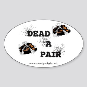 "ShortPockets ""Dead-A-Pair"" Oval Sticker"