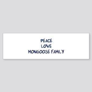 Peace, Love, Mongoose Family Bumper Sticker