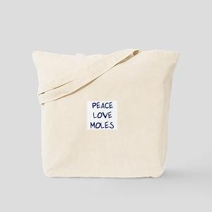 Peace, Love, Moles Tote Bag