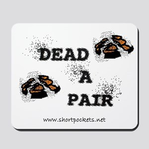 "ShortPockets ""Dead-A-Pair"" Mousepad"