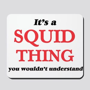 It's a Squid thing, you wouldn't Mousepad
